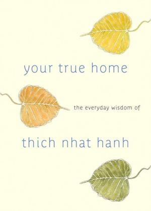 Your True Home af Thich Nhât Hanh
