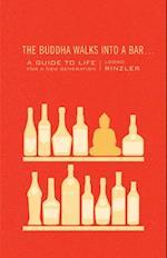 Buddha Walks into a Bar . . .