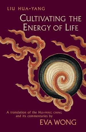 Cultivating the Energy of Life af Liu Hua-Yang