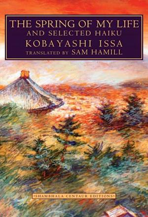 Spring of My Life af Kobayashi Issa