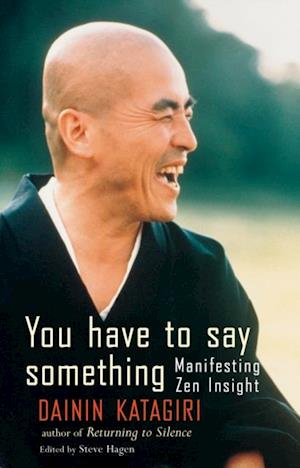 You Have to Say Something af Dainin Katagiri