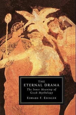 Eternal Drama af Edward Edinger