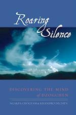 Roaring Silence af Khandro Dechen, Ngakpa Chogyam