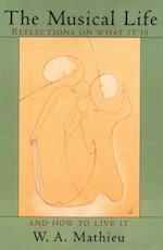 Musical Life af W. A. Mathieu