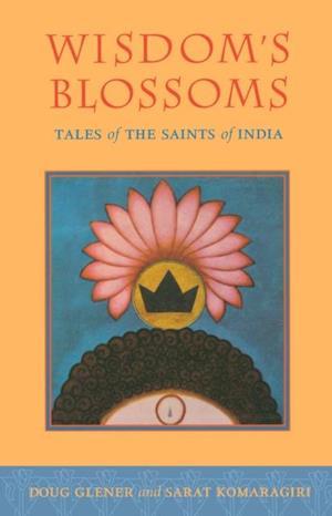 Wisdom's Blossoms af Doug Glener, Sarat Komaragiri