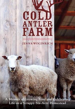 Cold Antler Farm af Jenna Woginrich
