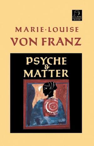 Psyche and Matter af Marie-Louise von Franz