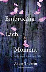 Embracing Each Moment
