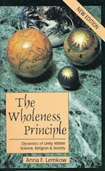 The Wholeness Principle af Anna Lemkow, Lorenz Books