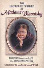 The Esoteric World of Madame Blavatsky