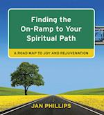 Finding the On-Ramp to Your Spiritual Path af Jan Phillips