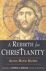 Rebirth for Christianity af Alvin Boyd Kuhn
