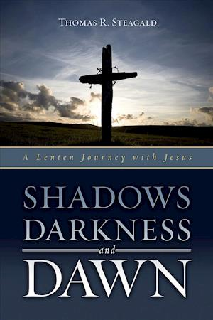 Bog, paperback Shadows, Darkness, and Dawn af Thomas R. Steagald