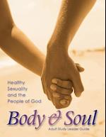 Body and Soul Adult Study Leader's Guide (Body and Soul)