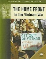 The Home Front In The Vietnam War (The American Experience In Vietnam)