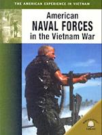 American Naval Forces In The Vietnam War (The American Experience In Vietnam)