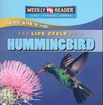 The Life Cycle of a Hummingbird (Weekly Reader Early Learning Library Things with Wings)