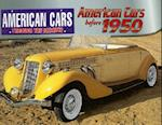 American Cars Before 1950 (American Cars Through the Decades)