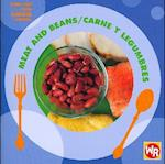 Meat and Beans/ Carne Y Frijoles (Find Out About Food/ Conoce La Comida)