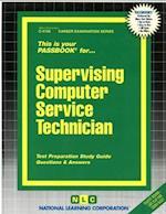 Supervising Computer Service Technician (Career Examination Passbooks, nr. 4109)