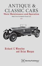 Antique and Classic Cars - Their Maintenance and Operation