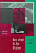 Basic Internet for Busy Librarians af Laura K. Murray