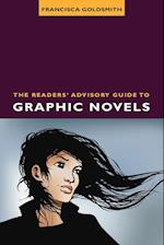 The Readers' Advisory Guide to Graphic Novels af Francisca Goldsmith