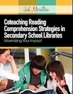 Coteaching Reading Comprehension Strategies in Secondary School Libraries af Judi Moreillon