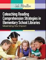 Coteaching Reading Comprehension Strategies in Elementary School Libraries af Judi Moreillon