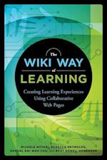The Wiki Way of Learning af Rebecca Reynolds, Michele Notari, Samuel Kai Wah Chu