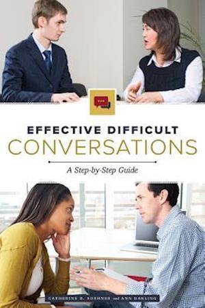 Bog, paperback Effective Difficult Conversations af Catherine Soehner, Ann Darling