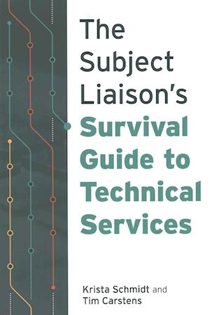 Bog, paperback The Subject Liaison's Survival Guide to Technical Services af Krista Schmidt