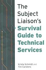 The Subject Liaison's Survival Guide to Technical Services