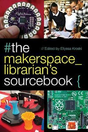 Bog, paperback #the makerspace_librarian's sourcebook{ af Ellyssa Kroski