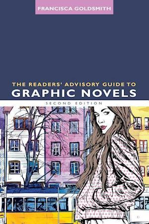 Bog, paperback The Readers' Advisory Guide to Graphic Novels af Francisca Goldsmith