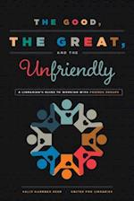 Good, the Great, and the Unfriendly
