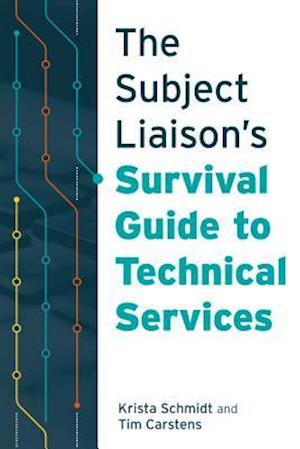 Subject Liaison's Survival Guide to Technical Services