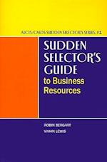 Sudden Selector's Guide to Business Resources (Alcts?cmds Sudden Selector's, nr. 1)