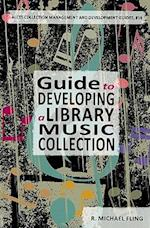 Guide to Developing a Library Music Collection (ALCTS Collection & Development Guides, nr. 14)