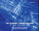 The Academic Library Building in the Digital Age af Christopher Stewart