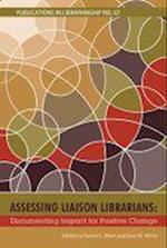 Assessing Liaison Librarians (ACRL PUBLICATIONS IN LIBRARIANSHIP)