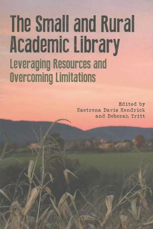 Bog, paperback The Small and Rural Academic Library af Kaetrena Davis Kendrick