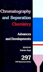 Chromatography and Separation Chemistry (ACS SYMPOSIUM SERIES, nr. 297)