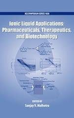 Ionic Liquid Applications: Pharmaceuticals, Therapeutics, and Biotechnology (ACS SYMPOSIUM SERIES, nr. 1038)