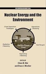 Nuclear Energy and the Environment (ACS SYMPOSIUM SERIES, nr. 1046)