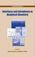 Interfaces and Interphases in Analytical Chemistry (ACS SYMPOSIUM SERIES, nr. 1062)