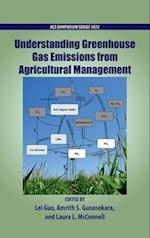 Understanding Greenhouse Gas Emissions from Agricultural Management (ACS SYMPOSIUM SERIES, nr. 1072)