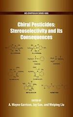 Chiral Pesticides (ACS SYMPOSIUM SERIES, nr. 1085)