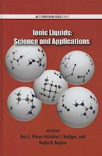Ionic Liquids: Science and Applications (ACS SYMPOSIUM SERIES, nr. 1117)