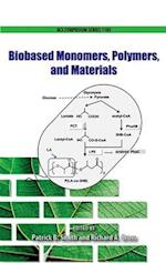 Biobased Monomers, Polymers, and Materials (ACS SYMPOSIUM SERIES)